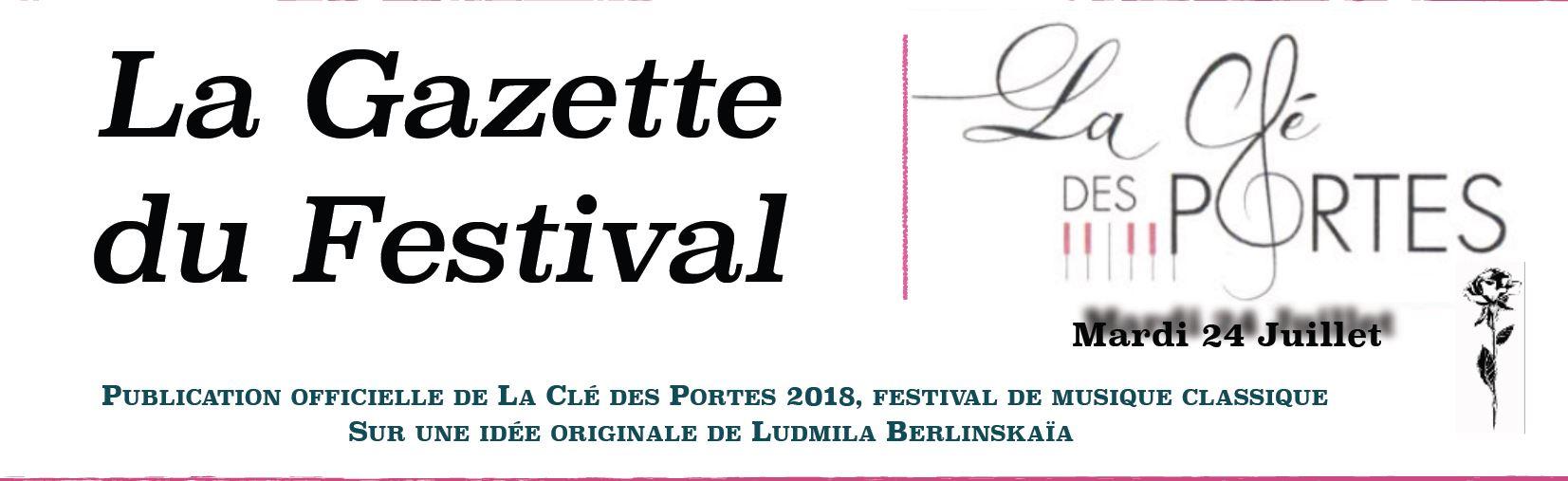 NOUVEAUTE 2018 : La Gazette du festival, sur une idée originale de Ludmila Berlinskaïa.  A découvrir dès le concert d'ouverture